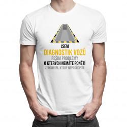Jsem diagnostik vozů - řeším problémy - pánské tričko s potiskem