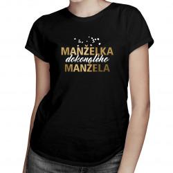 Manželka dokonalého manžela - dámské tričko s potiskem