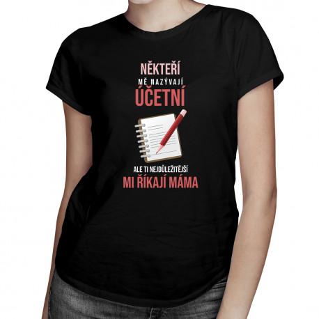 Někteří mě nazývají účetní - dámské tričko s potiskem