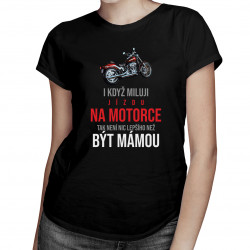 I když miluji jízdu na motorce - dámské tričko s potiskem