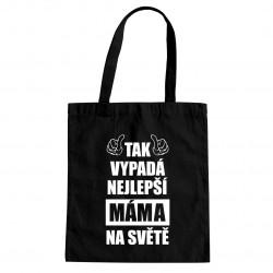 Tak vypadá nejlepší máma na světě - taška s potiskem