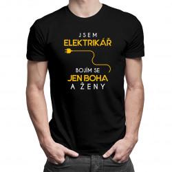 Jsem elektrikář - bojím se jen Boha a ženy - pánské tričko s potiskem