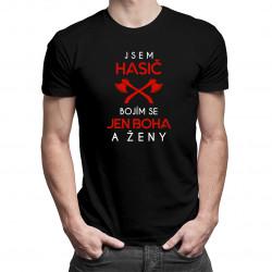 Jsem hasič - bojím se jen Boha a ženy - pánské tričko s potiskem