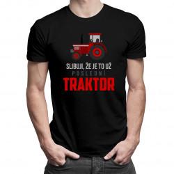 Slibuji, že je to už poslední traktor - pánské tričko s potiskem