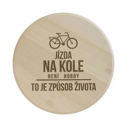 Jízda na kole není hobby, to je způsob života - kulaté prkénko s gravírováním