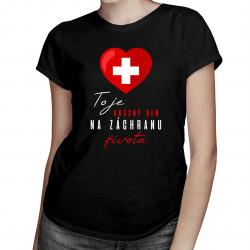 To je krásný den na záchranu života - dámské tričko s potiskem
