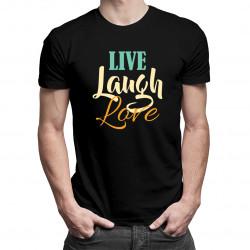 Live Laugh Love - pánské tričko s potiskem