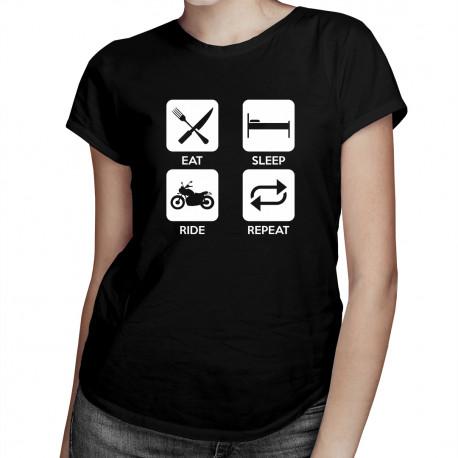 Eat sleep ride repeat- dámské tričko s potiskem
