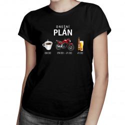 Dnešní plán: káva, motorka, pivo- dámské tričko s potiskem
