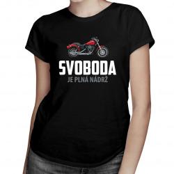 Svoboda je plná nádrž- dámské tričko s potiskem