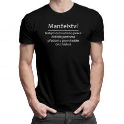 Manželství - Nabytí doživotního práva dráždit - pánské tričko s potiskem