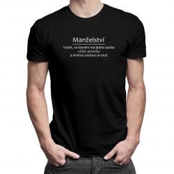 Manželství - Vztah, ve kterém má jedna osoba vždy pravdu - pánské tričko s potiskem
