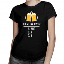 Jdeme na pivo? - dámské tričko s potiskem