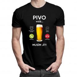 Pivo volá, musím jít - pánské tričko s potiskem