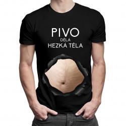 Pivo dělá hezká těla v3- pánské tričko s potiskem