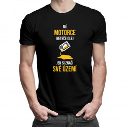 Mé motorce neteče olej, jen si značí své území - pánské tričko s potiskem