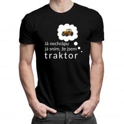 Já nechrápu, já sním, že jsem traktor - pánské tričko s potiskem