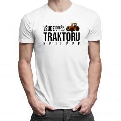 Všude dobře, ale na traktoru nejlépe - pánské tričko s potiskem