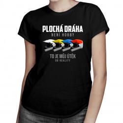 Plochá dráha není hobby - dámské tričko s potiskem