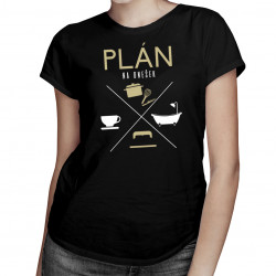 Plán na dnešek - kuchař - dámské tričko s potiskem