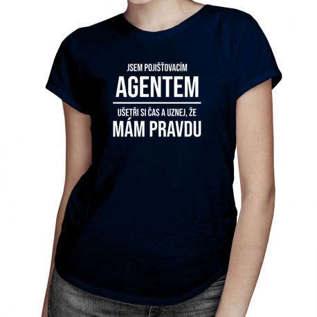 Jsem pojišťovacím agentem - dámské tričko s potiskem