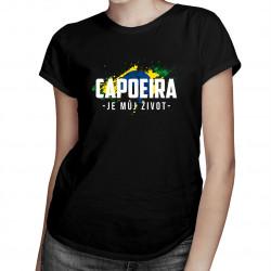 Capoeira je můj život - dámské tričko s potiskem