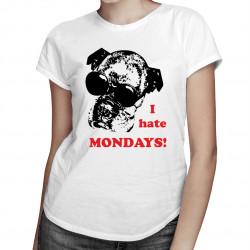I hate mondays ! - dámské tričko s potiskem