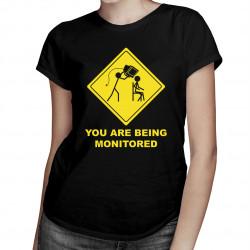 You are being monitored - dámské tričko s potiskem