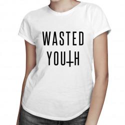 Wasted Youth - dámské tričko s potiskem