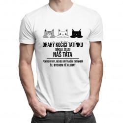 Drahý kočičí tatínku - pánské tričko s potiskem