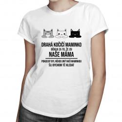 Drahá kočičí maminko - dámská trička s potiskem