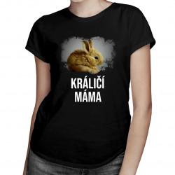 Králičí máma - dámská trička s potiskem