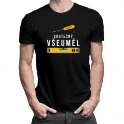 Skutečný všeuměl - pánské tričko s potiskem
