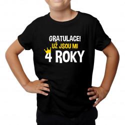 Gratulace! Už jsou mi 4 roky - dětské tričko s potiskem