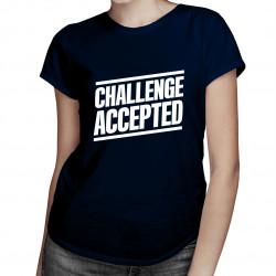 Challenge Accepted - dámské tričko s potiskem