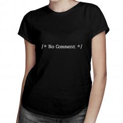 /* No Comment */ - dámské tričko s potiskem