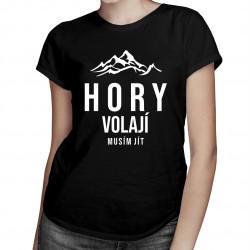 Hory volají - musím jít - dámské tričko s potiskem