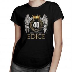 Limitovaná edice 40 let – dámské tričko s potiskem