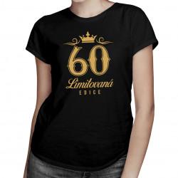 60 let - limitovaná edice - dámské tričko s potiskem