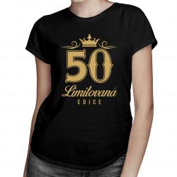 50 let - limitovaná edice - dámské tričko s potiskem