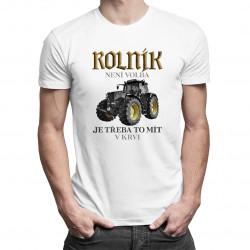 Rolník není volba, je třeba to mít v krvi - pánské tričko s potiskem